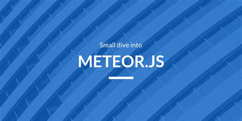 meteor js template small dive into meteor js