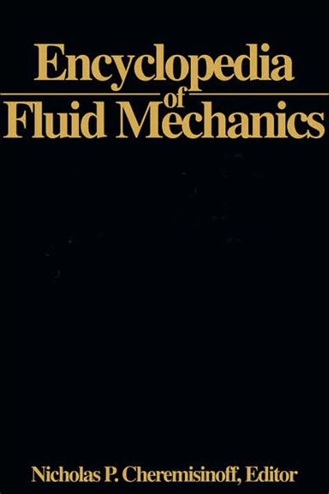 polymer support fluids in civil engineering books encyclopedia of fluid mechanics polymer flow engineering