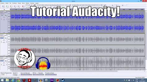 tutorial youtube audacity tutorial audacity edi 231 227 o de voz na pr 225 tica youtube