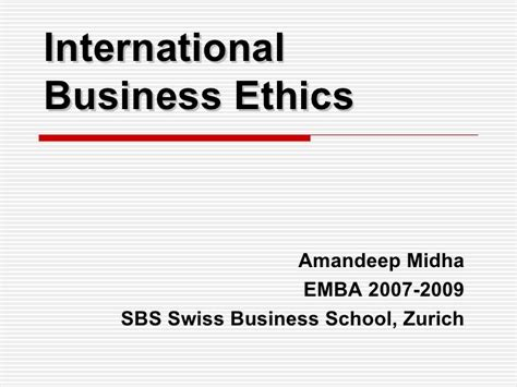 Business Ethics Syllabus Mba by Business Ethics International Perspective