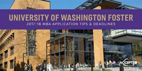 Of Washington Mba Deadline by Foster School Of Business Application Essay Tips Accepted