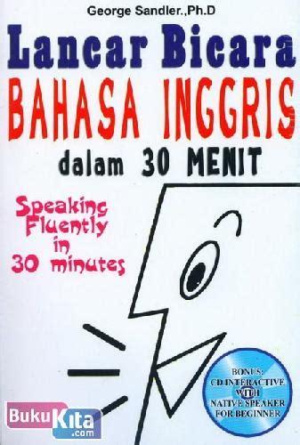 Eleven Minutes Sebelas Menit Cover Baru bukukita lancar bicara bahasa inggris dalam 30 menit speaking fluently in 30 minutes