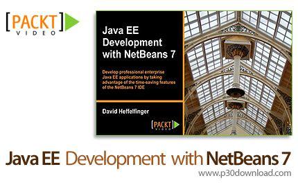 tutorial java ee netbeans packt video java ee development with netbeans 7 a2z p30