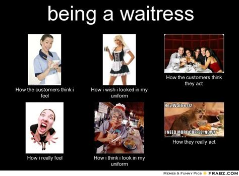 Waitress Memes - funny waiter quotes quotesgram