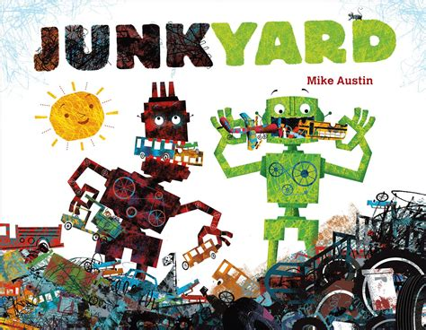 stories of robots young 0746060033 junkyard book by mike austin official publisher page simon schuster