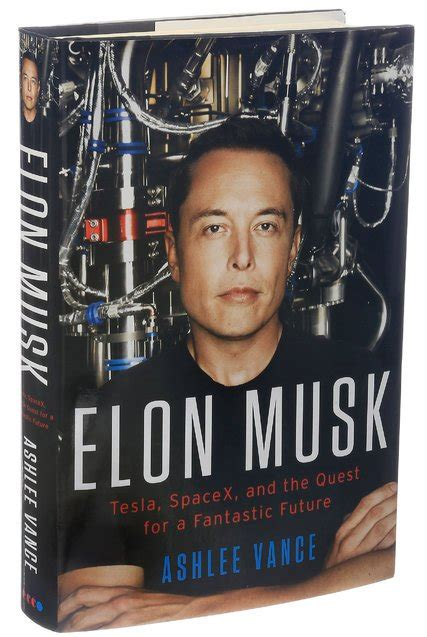 Biography Elon Musk Book | elon musk a biography by ashlee vance paints a driven