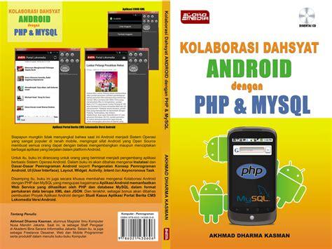 Buku Original 30 Aplikasi Android Paling Dahsyat kolaborasi dahsyat android dengan php dan mysql