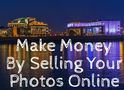 Make Money Selling Photos Online - make money by selling your photos online