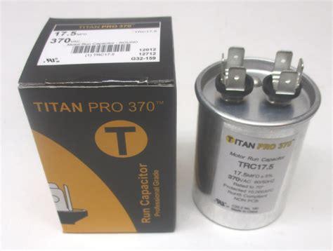 motor run capacitor furnace titanpro trc17 5 hvac motor run capacitor 17 5 mfd uf 370 volts ebay