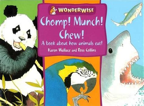 Chew Chomp Eat librarika chomp munch chew a book about how animals eat