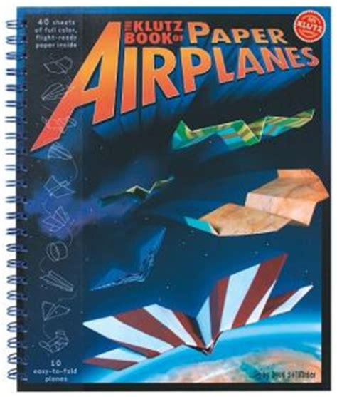 away in my airplane books klutz book of paper airplanes by klutz barnes noble