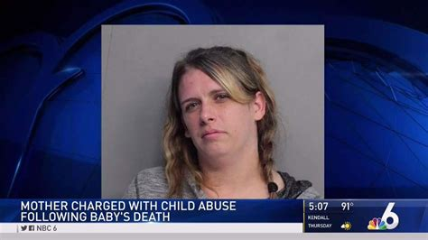 Charged After Child Mom Charged With Child Abuse After Baby S Death Nbc 6