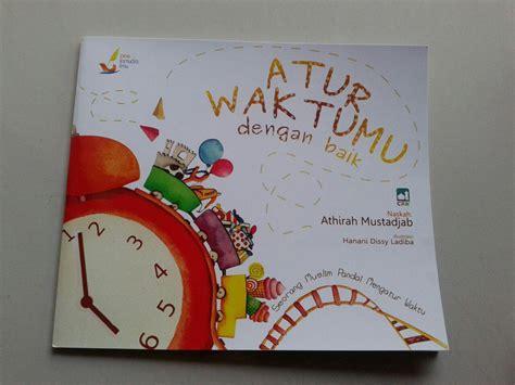 Atur Waktumu Dengan Baik buku anak atur waktumu dengan baik