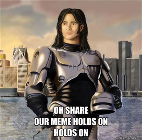 Robocop Meme - oh share our meme holds on holds on steve perry robocop