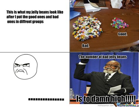 Jelly Meme - bad jelly beans by carson meme center