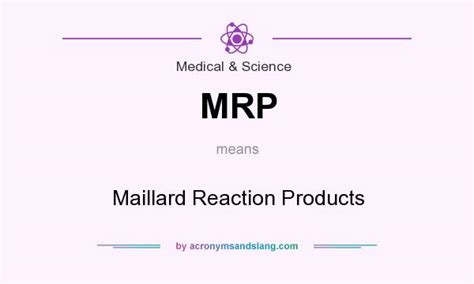 Mrp Stands For by Mrp Maillard Reaction Products In Medical Amp Science By
