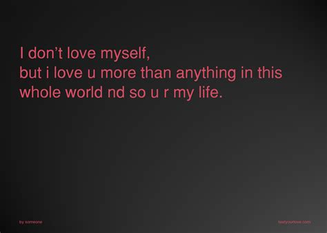 film i dont love u i don t love myself but i love u more than anything in
