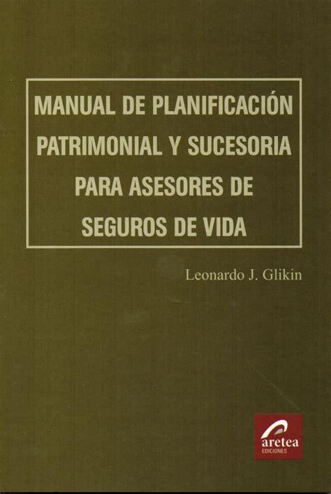 manual de vida 8434414880 publican nueva obra manual de planificaci 243 n patrimonial y sucesoria para asesores de seguros de