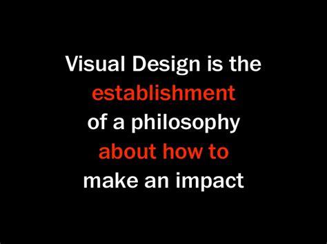 design is philosophy visual design is the establishment