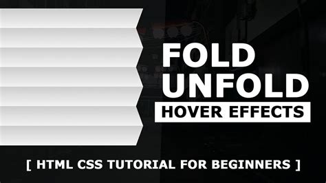 html and css tutorial for beginners the ultimate guide to fold unfold css hover effects quick html css tutorial