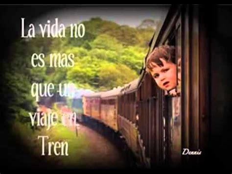 imagenes y frases del tren de la vida reflexiones para ti y para mi el tren de la vida la