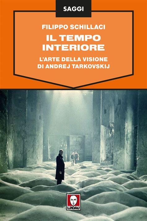 Libreria Arion Testaccio L Arte Della Visione Di Andrej Tarkovskij Libreria Arion