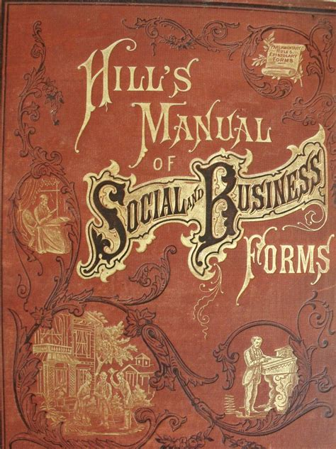hill s manual of social and business forms a guide to correct writing showing how to express written thought plainly rapidly elegantly and correctly classic reprint books spike team be a more refined gentleman spike team