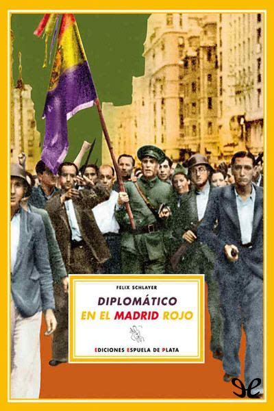 libro diplomtico en el madrid libro diplom 225 tico en el madrid rojo felix schlayer ebook epub torrent