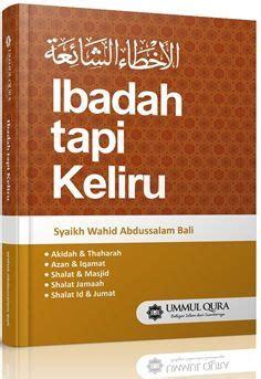 Buku Islam Shalat Tapi Keliru Cover ibadah tapi keliru syaikh wahid abdussalam bali ummul qura