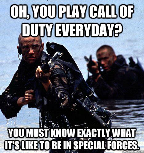 Special Forces Meme - oh you play call of duty please share your extensive