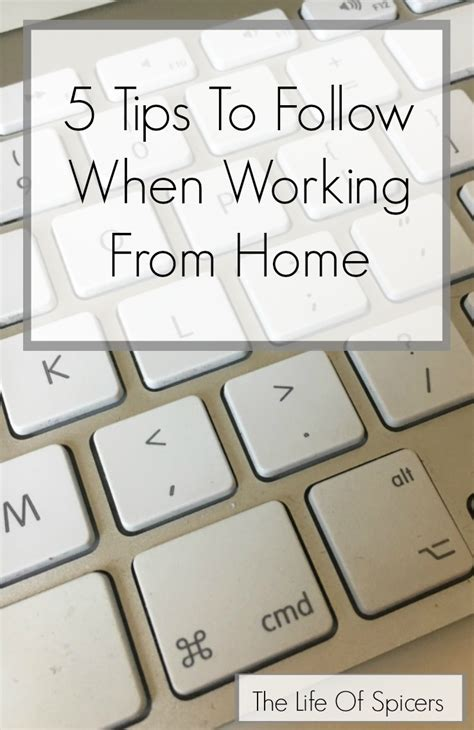 5 tips for working from home huffpost 5 tips to follow when working from home the life of spicers