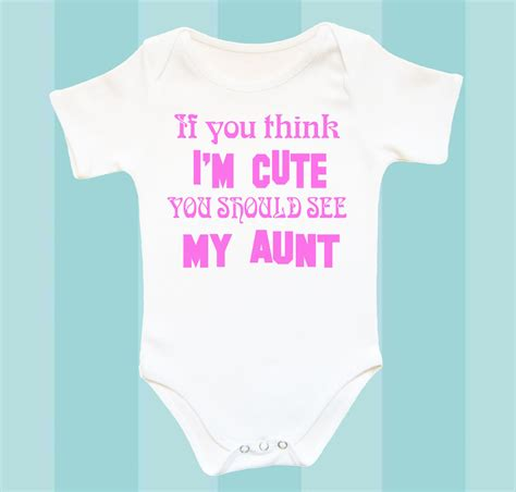 Aunt baby clothes if you think i m cute you by crazybabyfashion