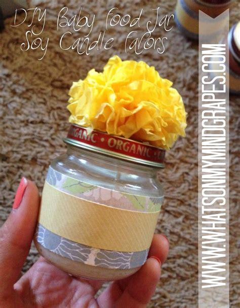 Baby Shower Favors Food by Diy Baby Food Jar Soy Candle Favors What S On My