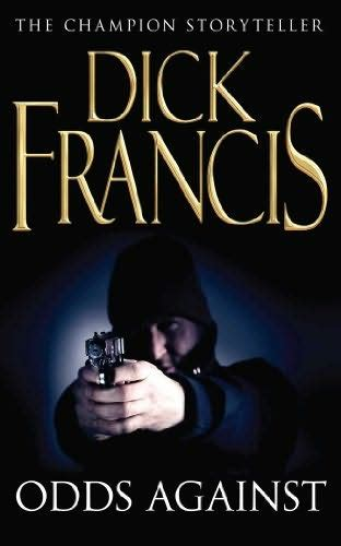against all odds a novel books odds against sid halley book 1 by francis
