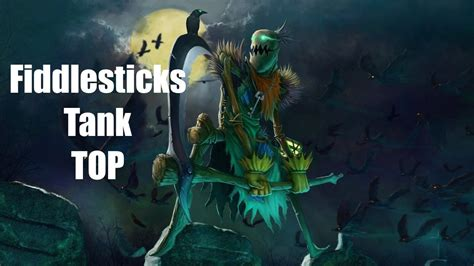Fiddlesticks League Of Legends league of legends how to tank fiddlestick top