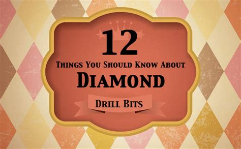 5 Things You Should About Diamonds by 12 Things You Should About Drill Bits