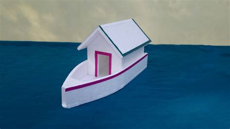 how to make a boat school project diy thermocol houseboat how to make thermocol houseboat