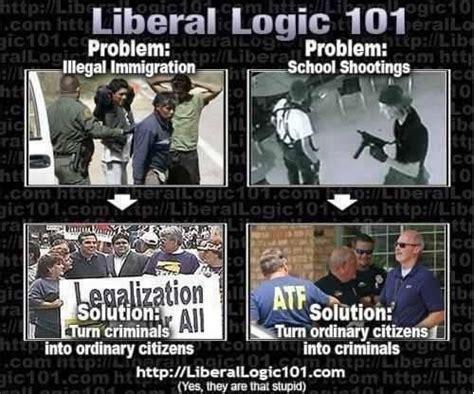 Liberal Logic Meme - stupid liberal logic stupid democrat ideology