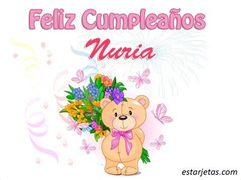 imagenes feliz cumpleaños nuria feliz cumplea 241 os nuria im 225 genes de estarjetas com