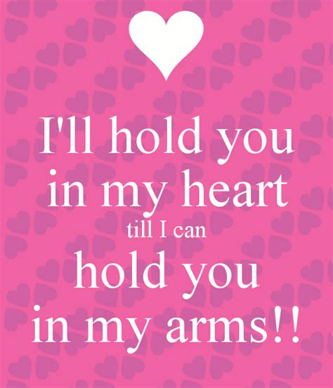 my in arms i ll hold you in my till i can hold you in my arms