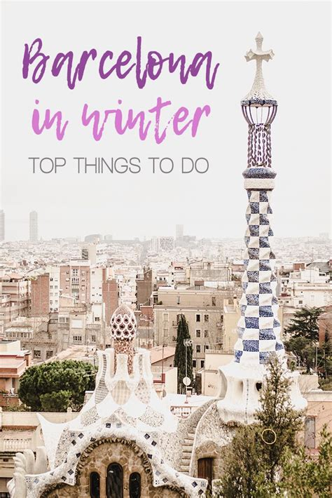 barcelona in winter barcelona in winter 10 top things to do and see in