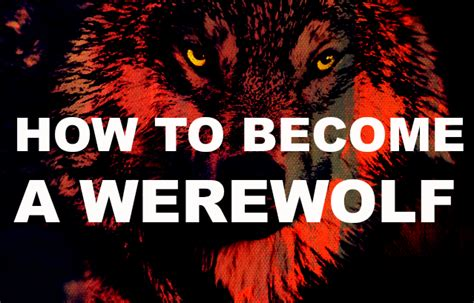 how to become a how to become a werewolf i love werewolves