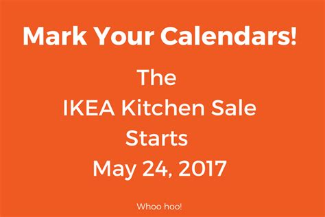 ikea sales 2017 the ikea kitchen sale begins 5 24 17 is your kitchen
