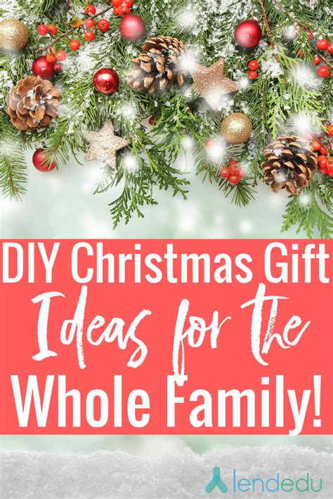 diy christmas gifts for the whole family lendedu