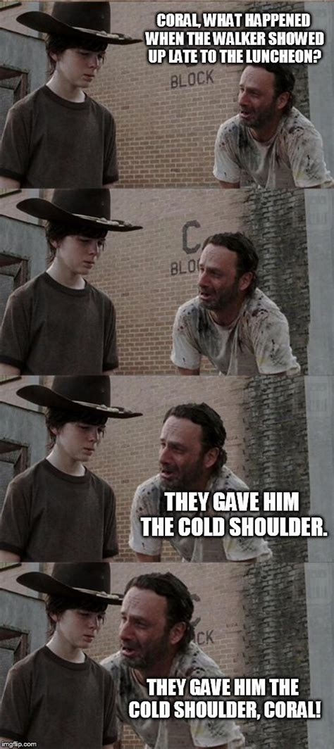 Cold Shoulder Meme - rick and carl long meme imgflip