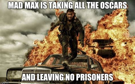 Mad Max Memes - the best mad max oscars memes