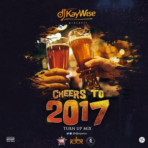 download mp3 dj kaywise feel alright download mp3 dj kaywise cheers to 2017 turn up mix