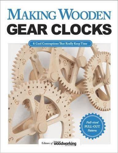 Making Wooden Gear Clocks Editors Of Scroll Saw