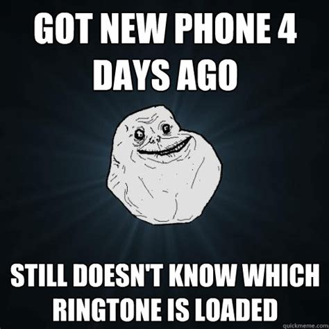 Meme Ringtones - got new phone 4 days ago still doesn t know which ringtone