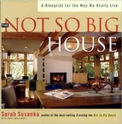 not so big the not so big house creando la casa que realmente